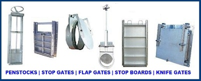 PENSTOCKS - STOP GATES - FLAP GATES - STOP BOARDS - KNIFE GATES